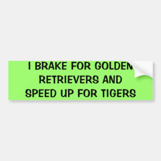 I BRAKE FOR GOLDEN RETRIEVERS AND SPEED UP FOR ... BUMPER STICKER