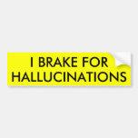 I BRAKE FOR HALLUCINATIONS