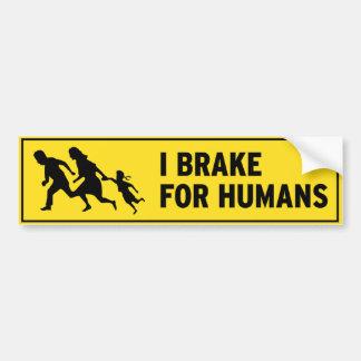 I BRAKE FOR HUMANS BUMPER STICKER