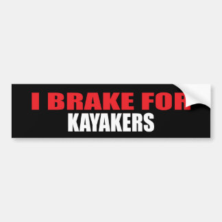 I Brake For Kayakers Bumper Stickers