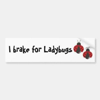 I brake for Ladybugs Bumper Sticker