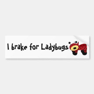 I brake for Ladybugs Bumper Stickers