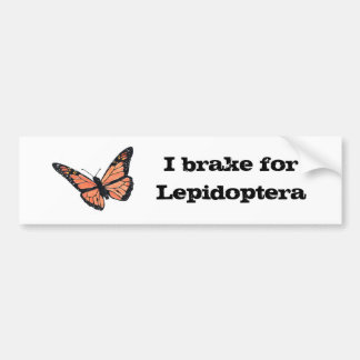 I brake for Lepidoptera Bumper Sticker