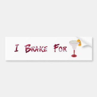 I Brake for Margaritas Bumper Sticker