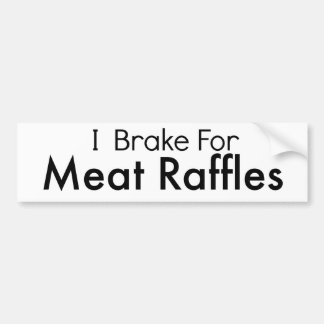 I Brake For Meat Raffles Bumper Sticker