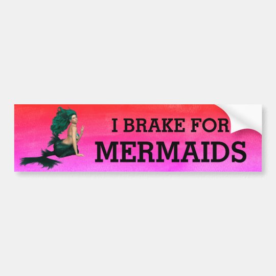 """I Brake For Mermaids"" with Pink Background Bumper Sticker"