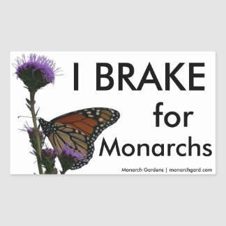 I Brake For Monarchs Rectangular Sticker
