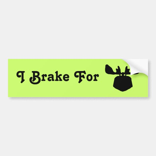 I Brake for Moose Bumper Sticker