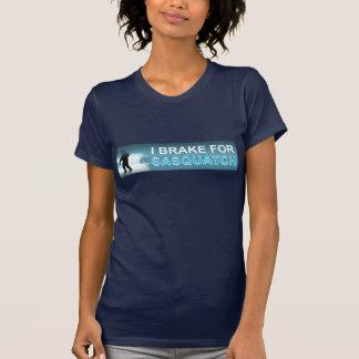 I Brake For Sasquatch T-Shirt
