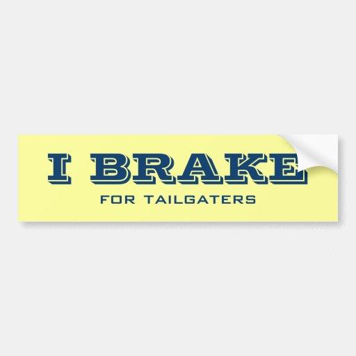 I brake for tailgaters bumpersticker