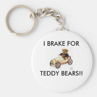 I BRAKE FOR TEDDY BEARS!! KEYCHAIN