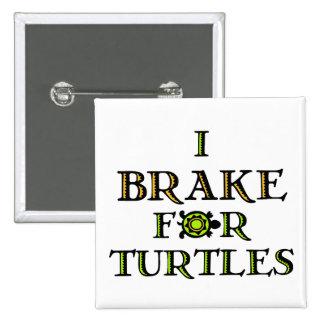 I Brake For Turtles 1 15 Cm Square Badge