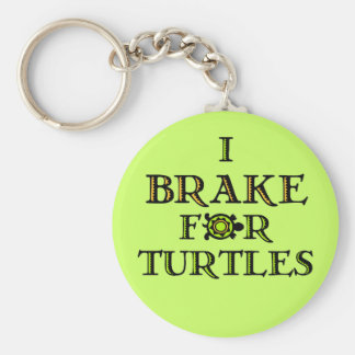 I Brake For Turtles 1 Keychain