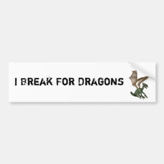 I Break For Dragons Bumper Sticker