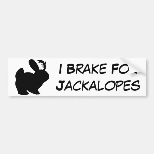 I Break For Jackalopes - Solid Black Bumper Sticker