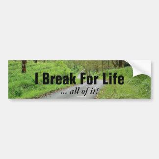 I Break For Life Bumper Sticker