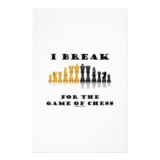 I Break For The Game Of Chess (Reflective Chess) Custom Stationery