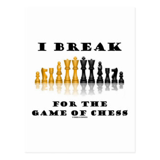 I Break For The Game Of Chess Reflective Chess Postcard