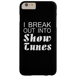 I Break Into Show Tunes Barely There iPhone 6 Plus Case