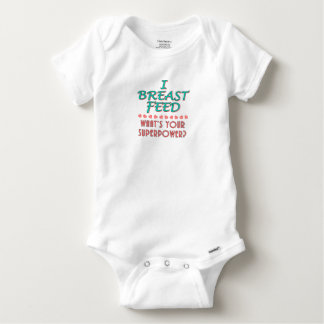 """""""I Breast Feed"""" Superpower Baby Apparel Baby Onesie"""