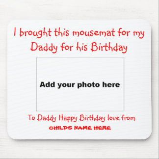 I Brought this Mousemat for my Daddy