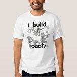 I Build Robots Shirts