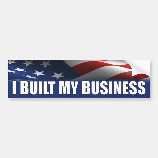 I Built My Business - Anti Obama Bumper Sticker