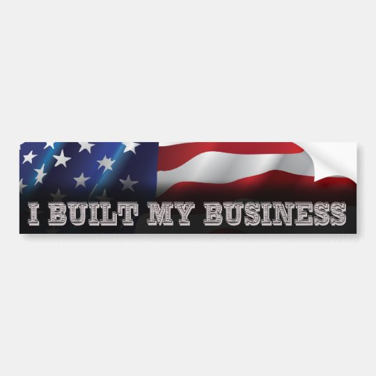 I Built My Business Bumper Sticker