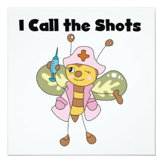 I Call the Shots Nurse T-shirts and Gifts 13 Cm X 13 Cm Square Invitation Card