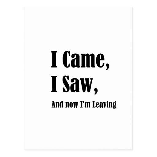 I Came I Saw and now I leaving Postcards