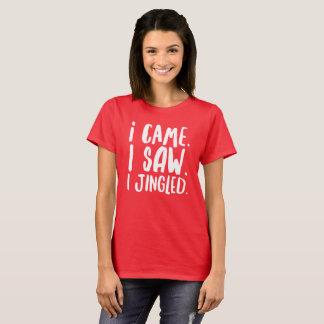 I came. I saw. I Jingled. T-Shirt