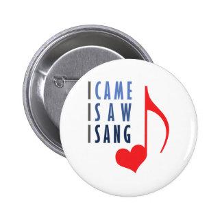 I Came I Saw I Sang 6 Cm Round Badge