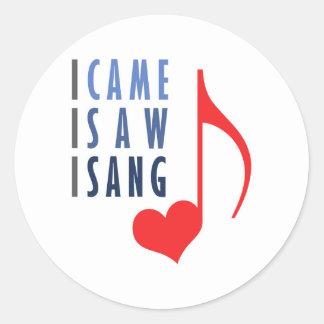 I Came I Saw I Sang Classic Round Sticker
