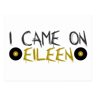 I Came on Eileen Postcard