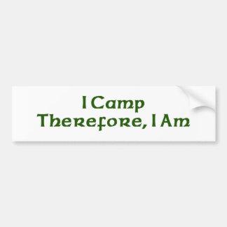 I Camp Therefore I Am Bumper Sticker
