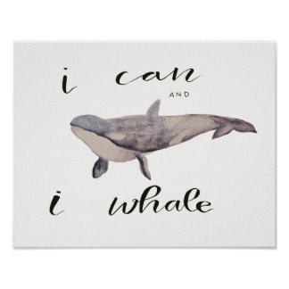 I Can and I Whale Poster