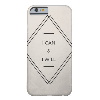 """I can and I will"" Cell Phone Case"