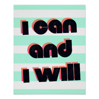 I CAN and I WILL - Motivational poster