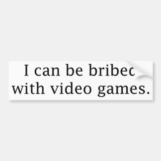 I Can Be Bribed With Video Games Bumper Sticker
