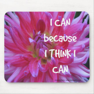 I Can Because I Think I Can Mouse Mat