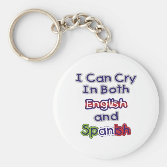I Can Cry in both English and Spanish Basic Round Button Key Ring