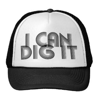 I Can Dig It Hat