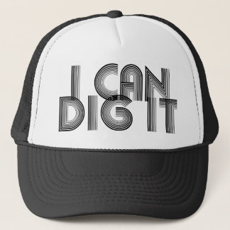 I Can Dig It Trucker Hat
