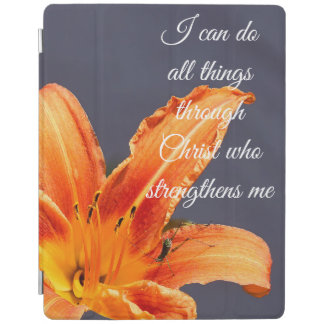 I Can Do All Things Day Lily W/ Critter iPad Cover