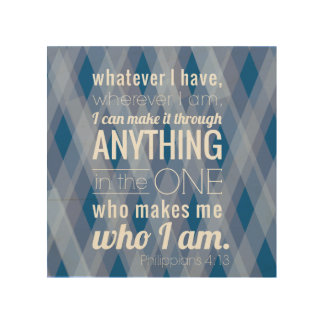 I can do all things, Philippians 4:13, Wood Plaque Wood Wall Art
