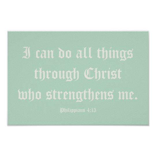 I can do all things through Christ. Poster