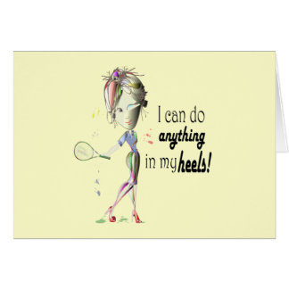 I can do anything in my heels! digital art card