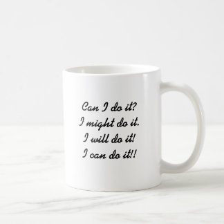 I can do it!! coffee mug