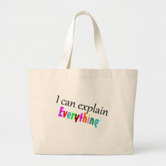 I can explain everything tote