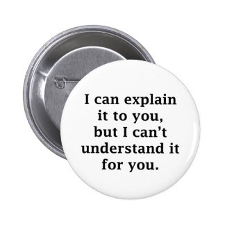 I Can Explain It To You 6 Cm Round Badge